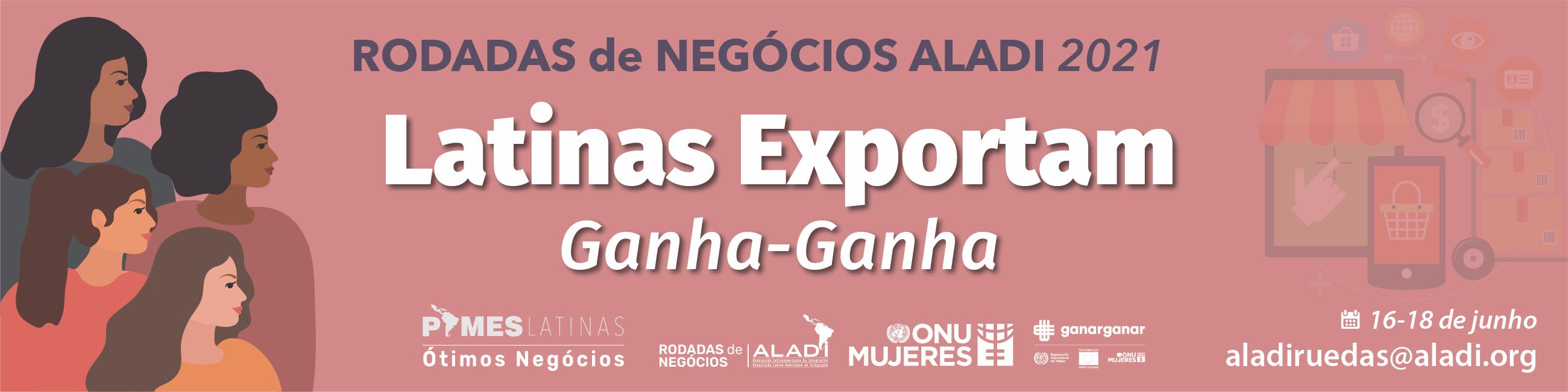 Rodada de Negócios Latinas Exportam: Ganha - Ganha